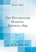 The Westminster Hospital Reports, 1899, Vol. 11
