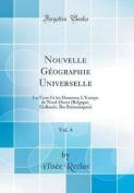 Nouvelle Geographie Universelle, Vol. 4 [FRE]