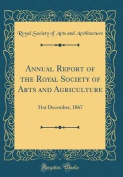 Annual Report of the Royal Society of Arts and Agriculture