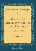 Manual of Military Cooking and Dietary