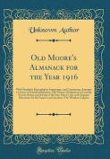 Old Moore's Almanack for the Year 1916