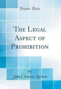 The Legal Aspect of Prohibition