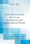 Laws, Regulations, Rules and Information for Consumers of Water