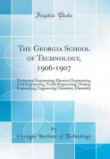 The Georgia School of Technology, 1906-1907