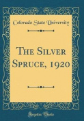 The Silver Spruce, 1920
