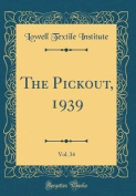 The Pickout, 1939, Vol. 34