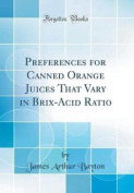 Preferences for Canned Orange Juices That Vary in Brix-Acid Ratio