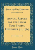 Annual Report for the Fiscal Year Ending December 31, 1969