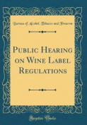 Public Hearing on Wine Label Regulations