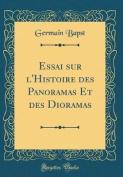 Essai Sur L'Histoire Des Panoramas Et Des Dioramas  [FRE]