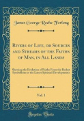 Rivers of Life, or Sources and Streams of the Faiths of Man, in All Lands, Vol. 1