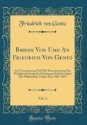 Briefe Von Und an Friedrich Von Gentz, Vol. 3 [FRE]