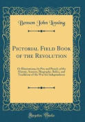 Pictorial Field Book of the Revolution