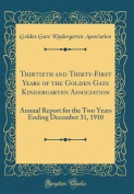 Thirtieth and Thirty-First Years of the Golden Gate Kindergarten Association