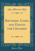 Rhythmic Games and Dances for Children