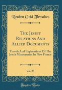 The Jesuit Relations and Allied Documents, Vol. 25 [FRE]