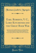 Earl Roberts, V. C., Lord Kitchener and the Great Boer War