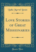Love Stories of Great Missionaries