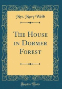 The House in Dormer Forest
