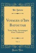 Voyages D'Ibn Batoutah, Vol. 4 [FRE]