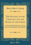 The Setting of the Crescent and the Rising of the Cross