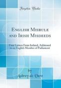 English Misrule and Irish Misdeeds