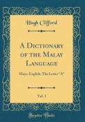 A Dictionary of the Malay Language, Vol. 1