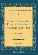 National Academy of Design Exhibition Record, 1826 1860, Vol. 2 of 2