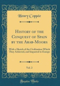 History of the Conquest of Spain by the Arab-Moors, Vol. 2