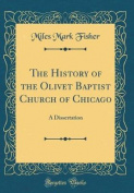 The History of the Olivet Baptist Church of Chicago