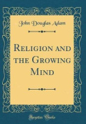 Religion and the Growing Mind