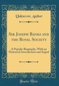 Sir Joseph Banks and the Royal Society