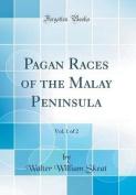 Pagan Races of the Malay Peninsula, Vol. 1 of 2