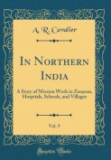 In Northern India, Vol. 9