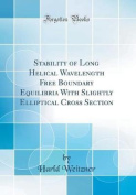 Stability of Long Helical Wavelength Free Boundary Equilibria with Slightly Elliptical Cross Section