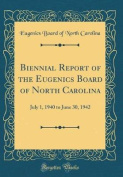 Biennial Report of the Eugenics Board of North Carolina