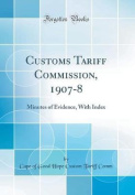 Customs Tariff Commission, 1907-8