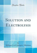 Solution and Electrolysis