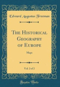 The Historical Geography of Europe, Vol. 2 of 2
