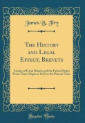The History and Legal Effect, Brevets