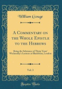 A Commentary on the Whole Epistle to the Hebrews, Vol. 3