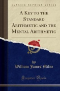 A Key to the Standard Arithmetic and the Mental Arithmetic