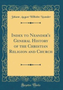 Index to Neander's General History of the Christian Religion and Church