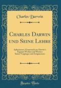 Charles Darwin Und Seine Lehre [GER]
