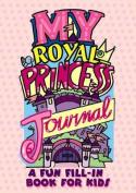 My Royal Princess Journal