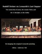 Rudolf Steiner on Leonardo's Last Supper