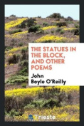 The Statues in the Block, and Other Poems