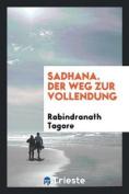 Sadhana. Der Weg Zur Vollendung [GER]