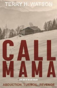 Call Mama (Lucy Trilogy)