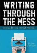 Writing Through the Mess